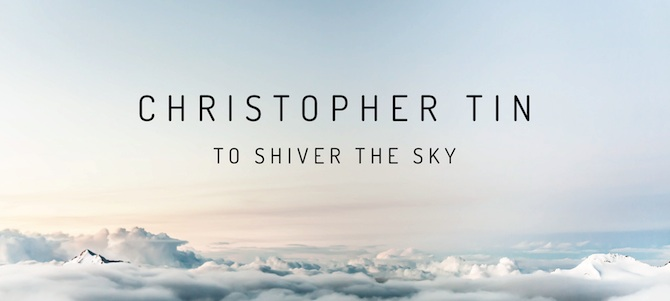 Christopher Tin To Shiver The Sky